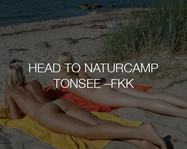 Head to Naturcamp Tonsee – FKK